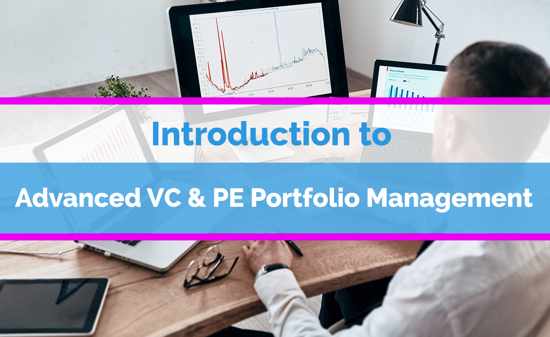 Intro to Advanced VC & PE Portfolio Management