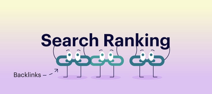 Backlinks are your star when it comes to driving search ranking.