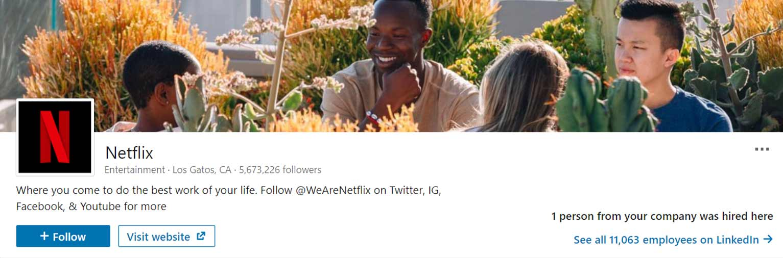 Netflix uses its LinkedIn company page mainly to attract prospective employees.
