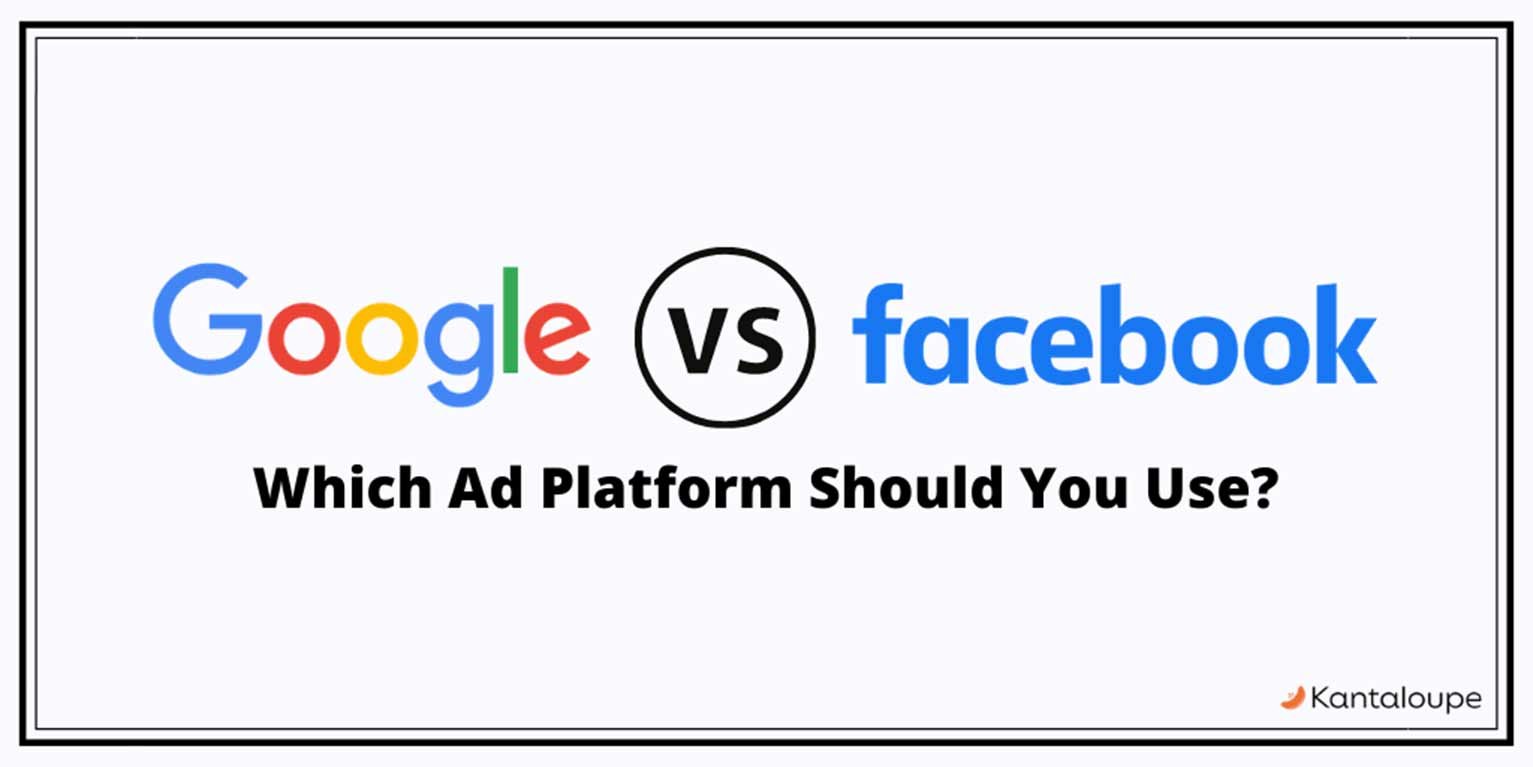 Google vs. Facebook ads. Two powerful ad platforms with different benefits.