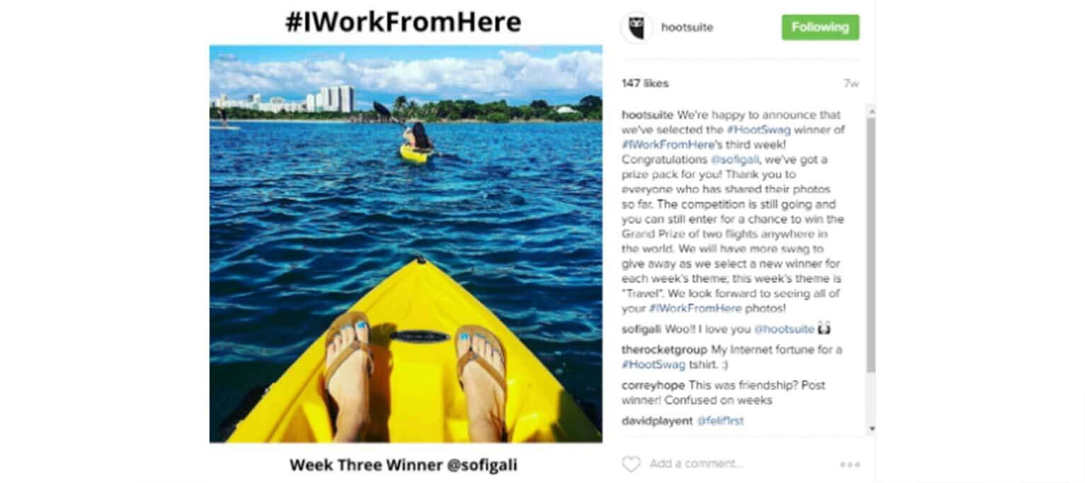 Hootsuite held a contest asking users of their platform to post a photo on Instagram with the hashtag #IWorkFromHere to show that users could manage client social media accounts from anywhere.