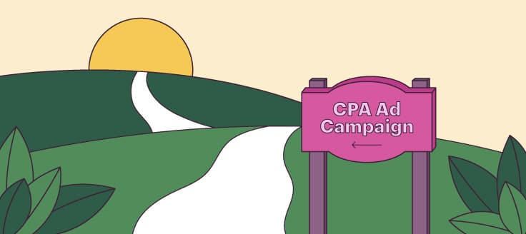 Your CPA affects your profitability, so it's important to determine your target CPA by defining each campaign's objective.