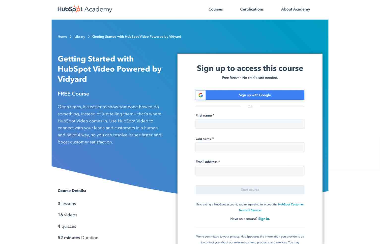 HubSpot Academy offers how-to courses for its product as well as general marketing topics and some of those are in partnership with other companies, such as this one with Vidyard.