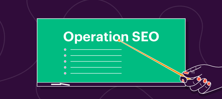 """A hand in front of a chalkboard that reads """"Operation SEO."""""""