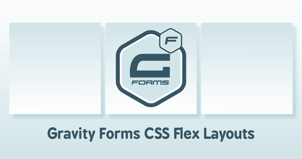 Gravity Forms CSS Flex Layouts