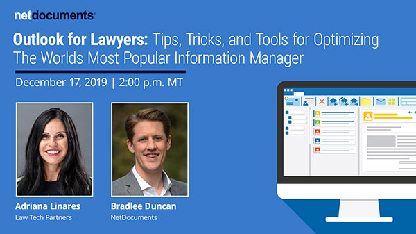 Graphic for webinar event hosted by Adriana Linares of Law Tech Partners and Bradlee Duncan of NetDocuments discussing tips and trick for law firms using Outlook.
