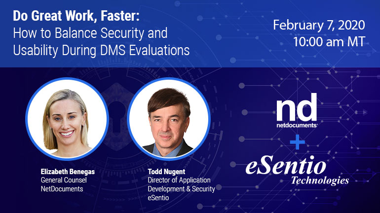 Webinar graphic with Elizabeth Benegas of NetDocuments and Todd Nugent of eSentio who discuss balancing security and usability in a dms evaluation