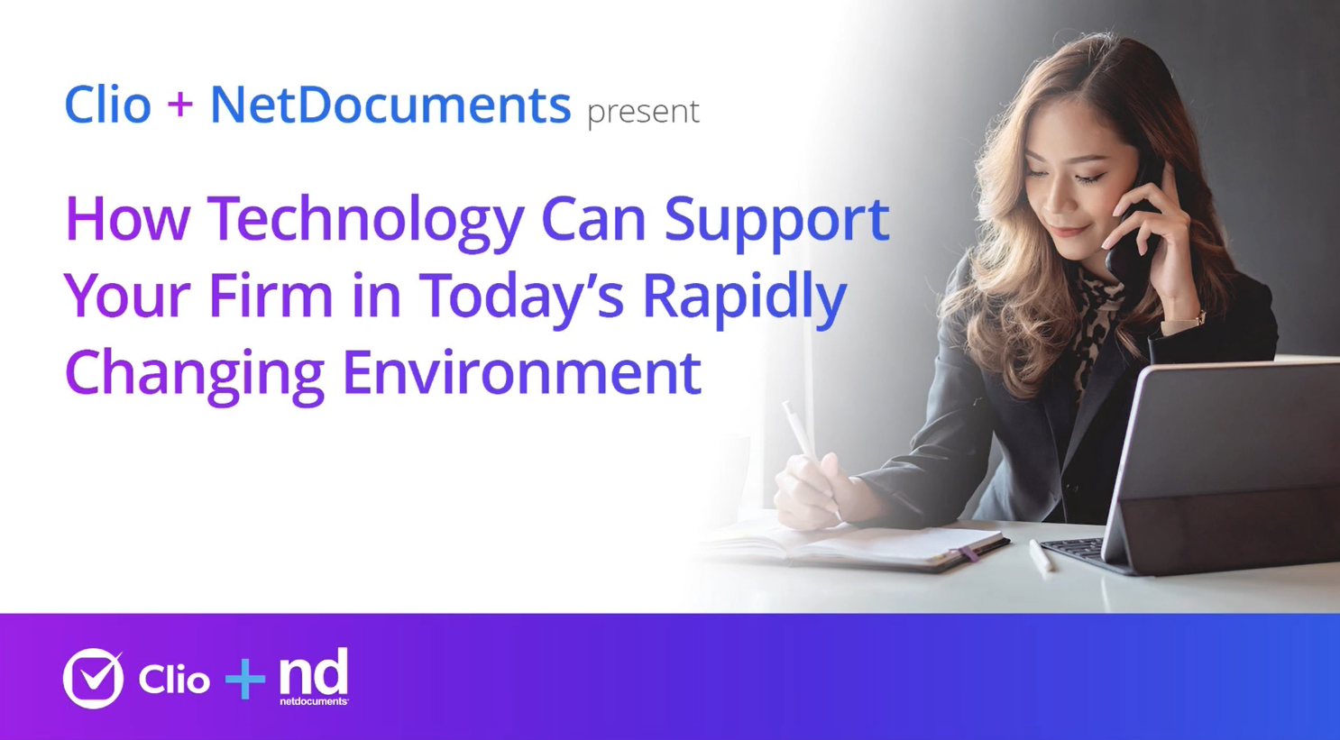 Clio and NetDocuments discuss in this webinar the rapidly changing technology environments in law firms; a woman smiles while on the phone sitting at a desk writing.