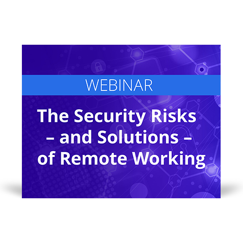 Webinar graphic covering security risks and their solutions with remote working.