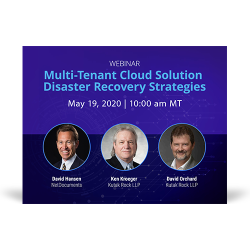 Graphic for webinar event with speakers David Hansen of NetDocuments and Ken Kroeger and David Orchard of Kutak Rock LLP.