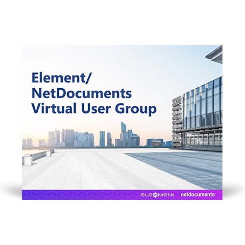 Graphic for webinar event where Element and NetDocuments hold a virtual user group discussion; buildings with title of event overlayed.