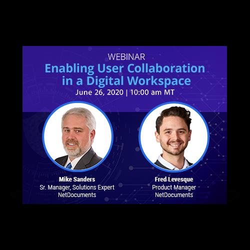 O gráfico do webinar com Mike Sanders e Fred Levesque da NetDocuments discute a colaboração do usuário em um espaço de trabalho digital