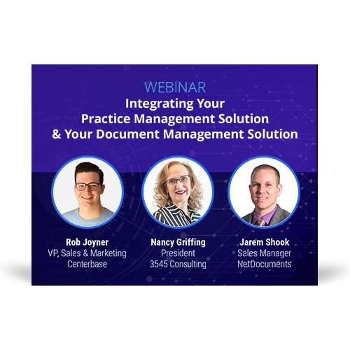 Graphic for webinar event hosted by Rob Joyner of Centerbase, Nancy Griffing of 3545 Consulting, and Jarem Shook of NetDocuments discussing practice and document management solutions