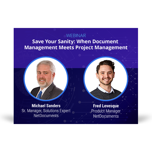 Webinar event graphic hosted by Mike Sanders and Fred Levesque of NetDocuments discussing where document management meets Project Management.