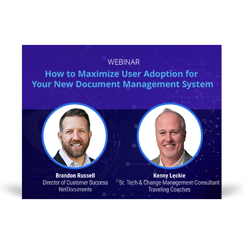 Graphic for the webinar event hosted by Brandon Russell of NetDocuments and Kenny Leckie of Traveling Coaches who discuss maximizing user adoption.