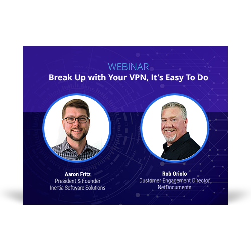 Graphic for the webinar event hosted by Aaron Fritz of Inertia Software Solutions and Rob Oriolo of NetDocuments