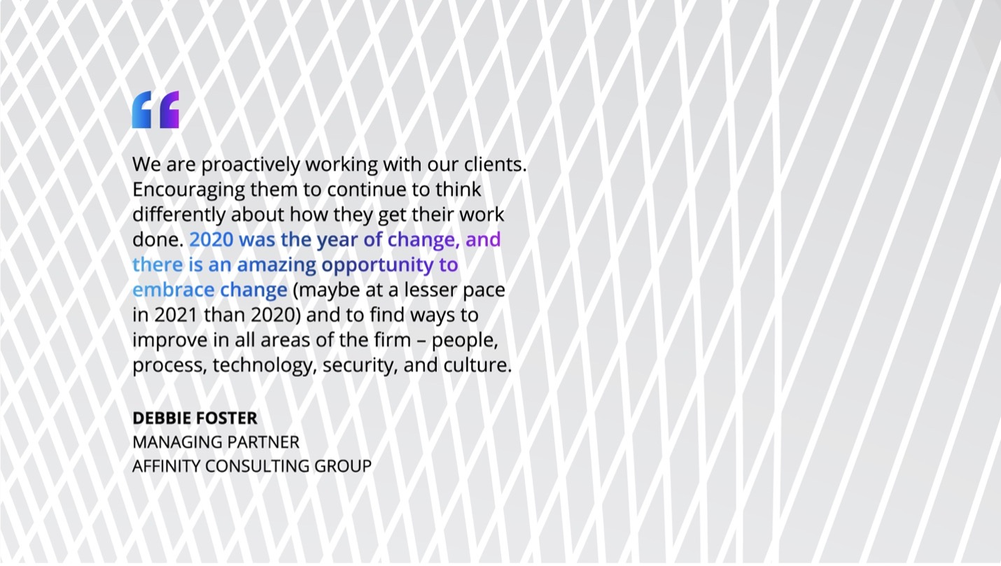 A quote from Debbie Foster, Managing Partner, Affinity Consulting Group