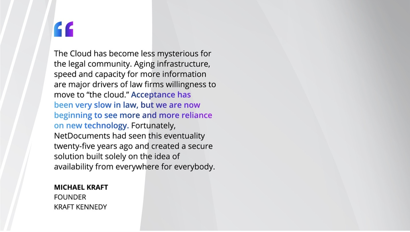 A quote from Michael Kraft, Founder, Kraft Kennedy