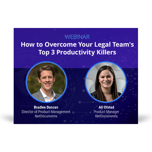 Graphic for webinar event with speakers Bradlee Duncan and Ali Ofstad of NetDocuments discussing productivity killers on legal teams.
