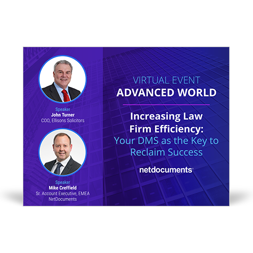 Graphic for webinar event hosted by John Turner of Ellisons Solicitors and Mike Creffield of NetDocuments discussing law firm efficiency with a dms.