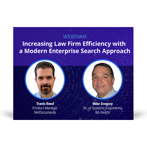 Graphic for the webinar event with speakers Travis Reed of NetDocuments and Mike Gregory of BA Insight.