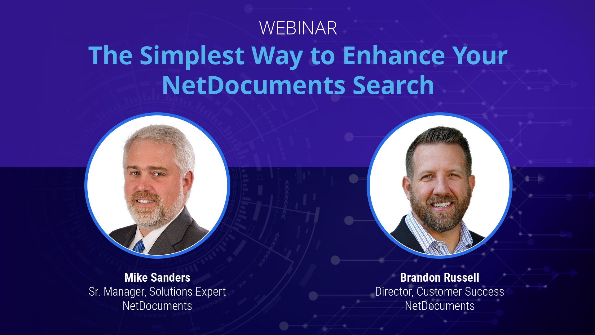 Webinar graphic with Mike Sanders and Brandon Russell of NetDocuments discussing ways to enhance NetDocuments search.