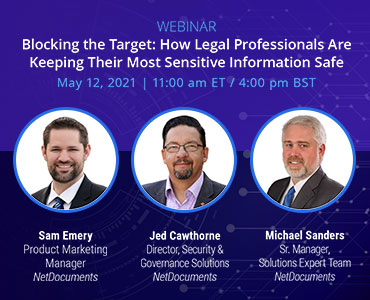 Graphic for webinar event hosted by Sam Emery, Jed Cawthorne, and Michael Sanders of NetDocuments discussing keeping sensitive information safe.