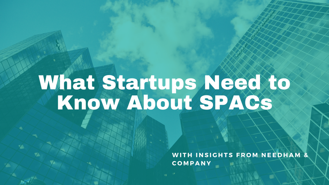 What Startups Need to Know About SPACs