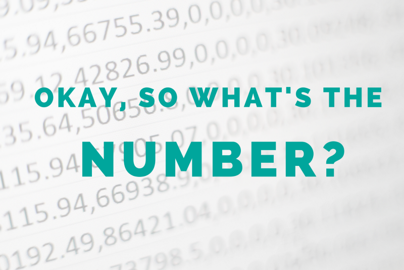 Okay, so what's the number?