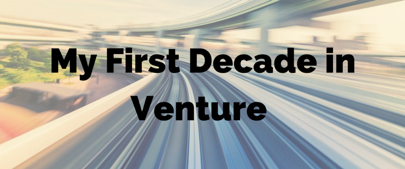 Seed, speed, and we're still here: my first decade in venture
