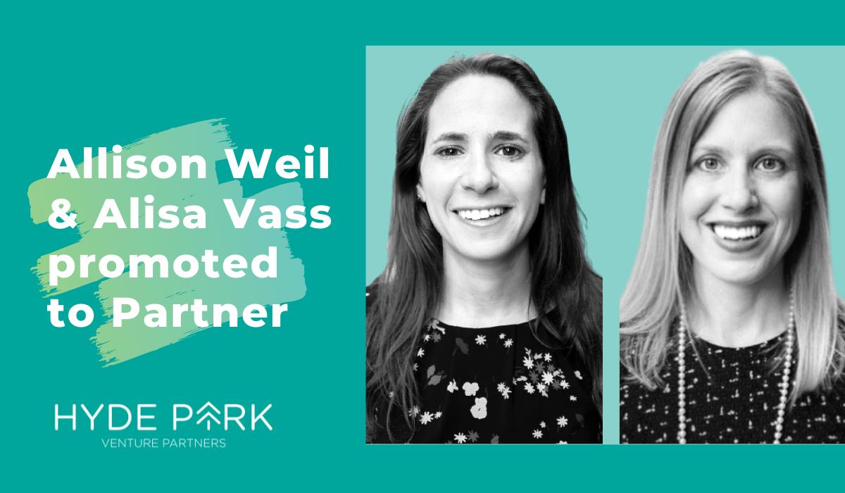 Hyde Park Venture Partners promotes Alisa Vass and Allison Weil to Partner