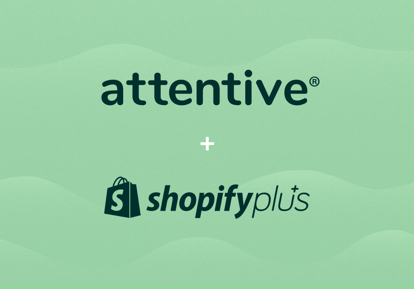 Attentive and shopify plus integration