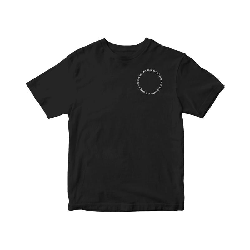 "A black t-shirt with white text in a circle design saying ""webflow cms & interactions & ecommerce & editor & hosting"" in the upper right corner."