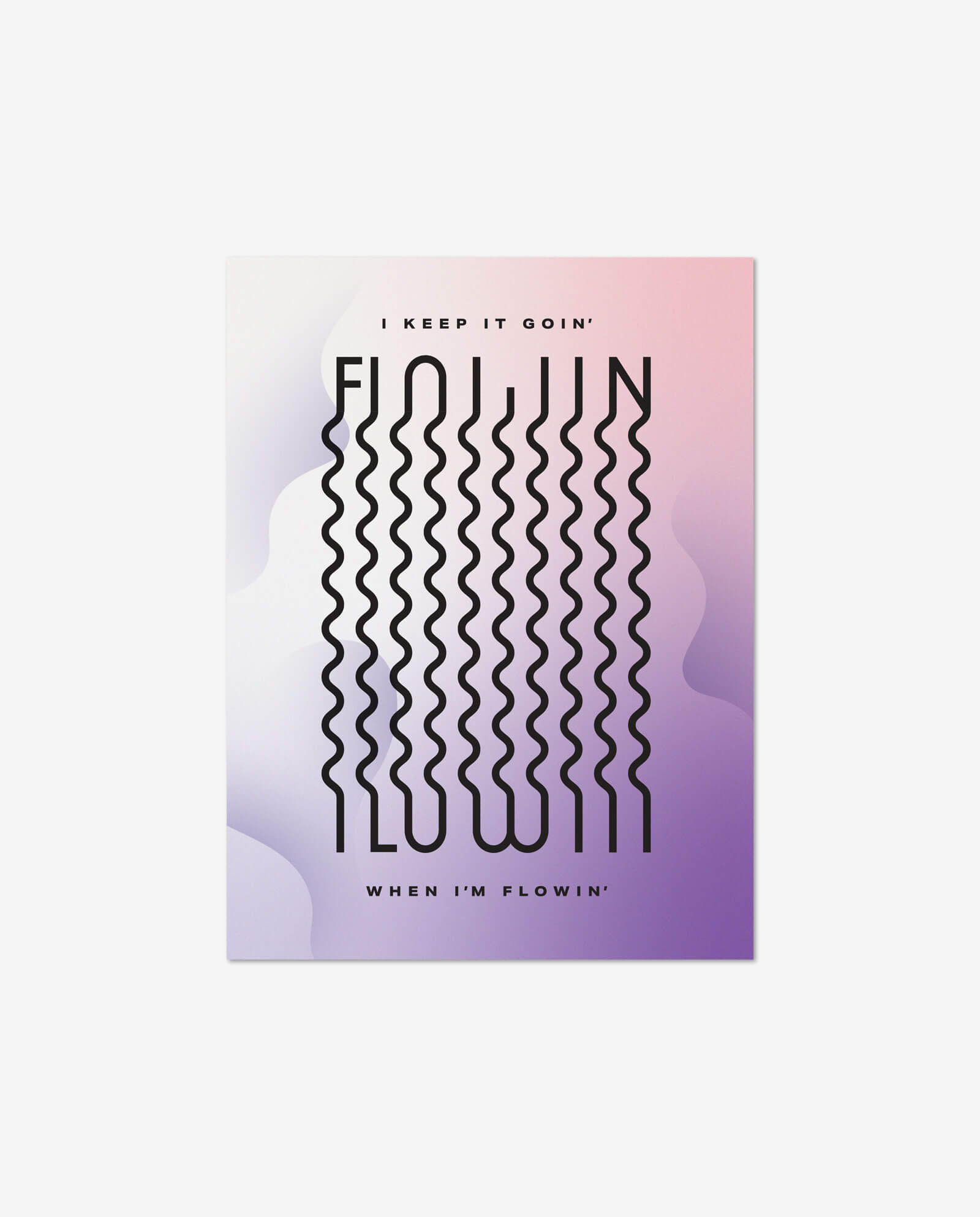 """A purple and salmon poster with small type saying """"I keep it goin'"""" at the top, wavy typography in the middle saying """"FLOWIN',"""" and small type """"When I'm Flowin'"""" at the bottom with an atmospheric background."""