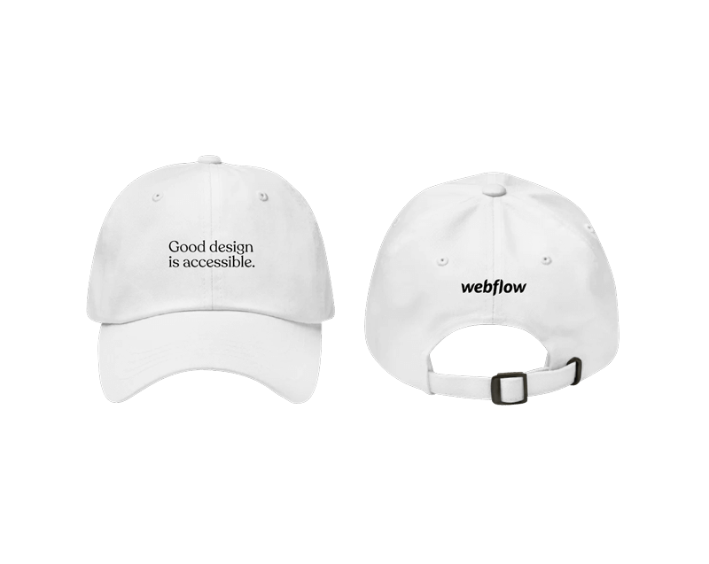 """A white low profile, adjustable hat with a curved visor and black text on the front saying """"Good design is accessible"""" plus a small Webflow logo on the back."""