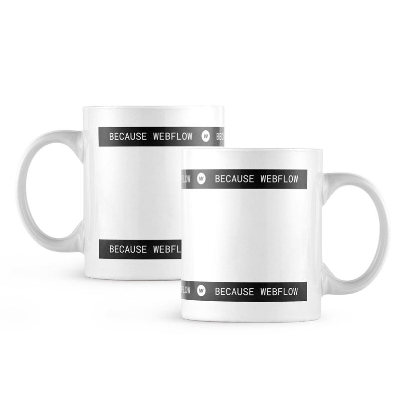 """A white ceramic coffee mug with a black banner wrapping around the top and bottom with white text saying """"Because Webflow"""" and a small Webflow logo mark."""