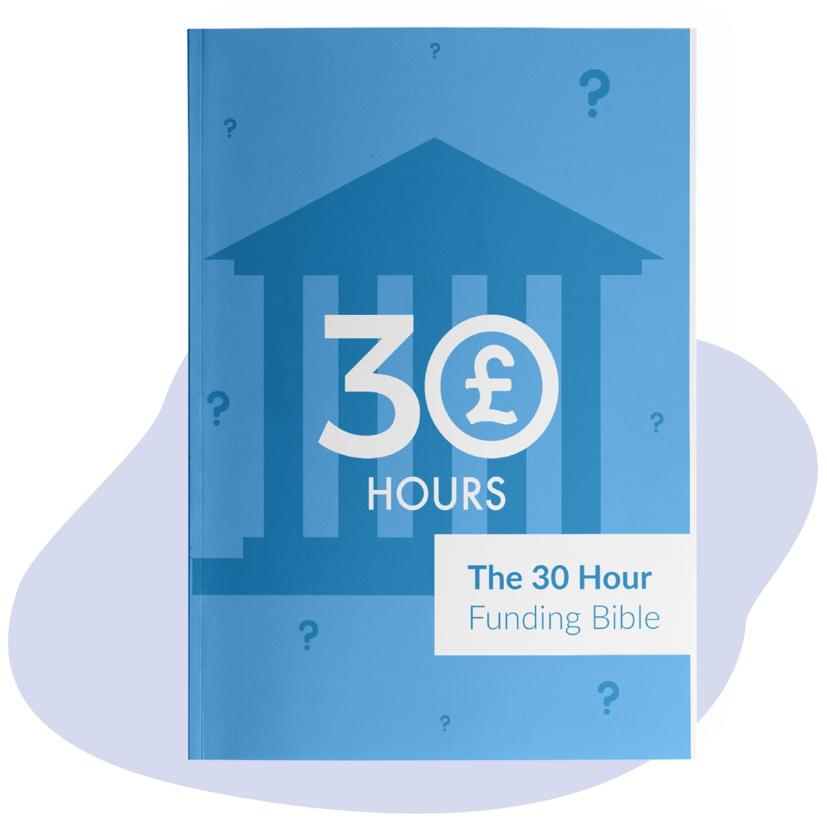 The 30 Hours Funding Bible