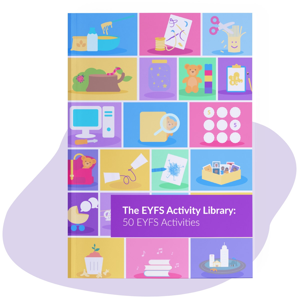 The EYFS Activity Library: 50 EYFS Activities