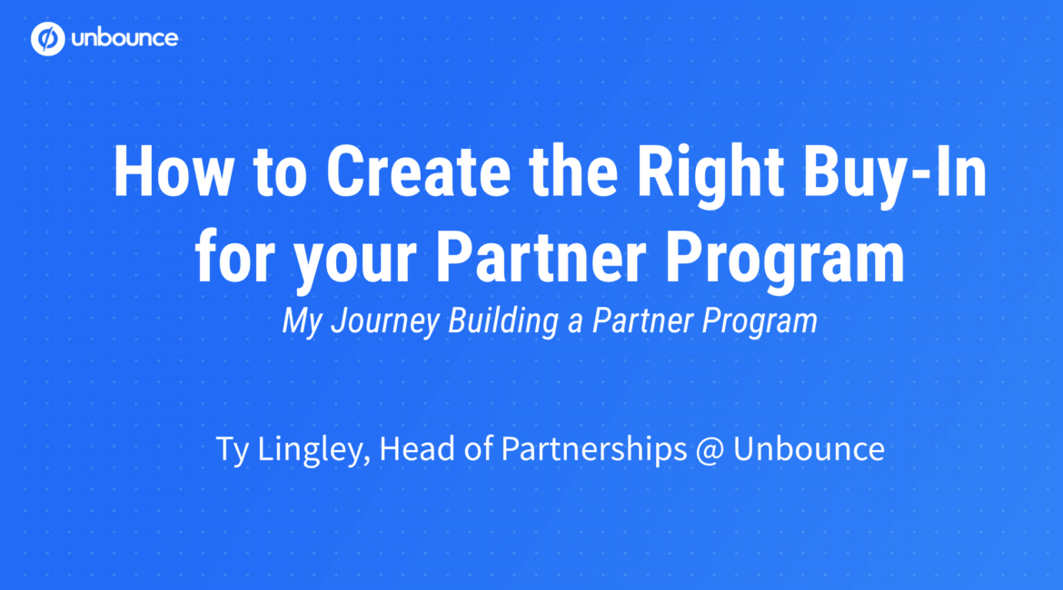 The Story Behind Unbounce's Partner Program, with Ty Lingley