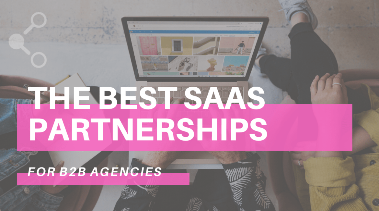 The Best SaaS Partnerships for B2B Agencies!