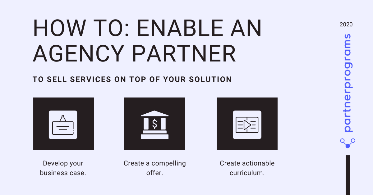How to Enable an Agency Partner to Sell Services on Top of Your Solution
