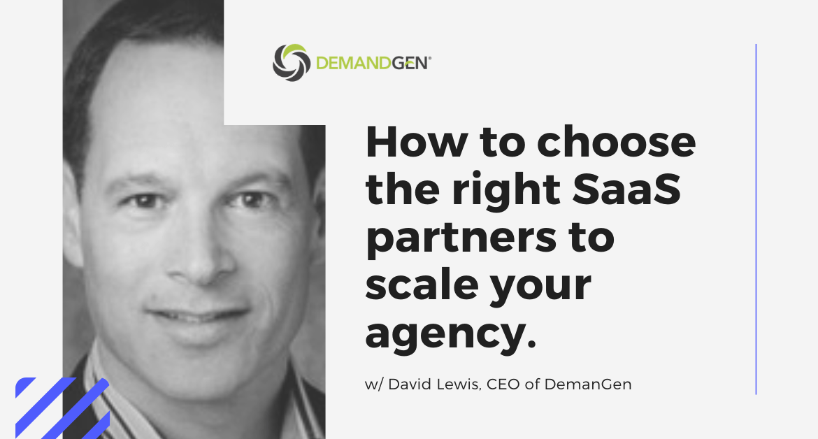 How to choose the right SaaS partners to scale your agency w/ David Lewis
