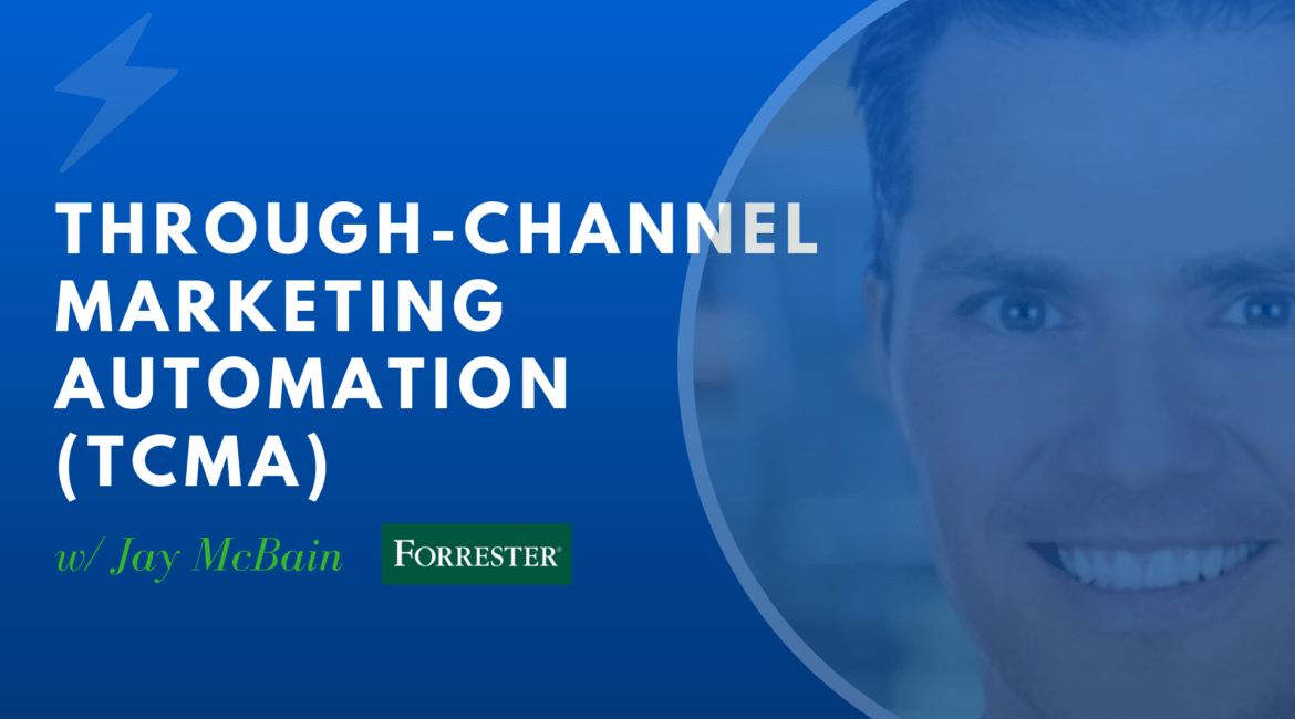 [podcast] Through-channel marketing automation (TCMA) with Jay McBain