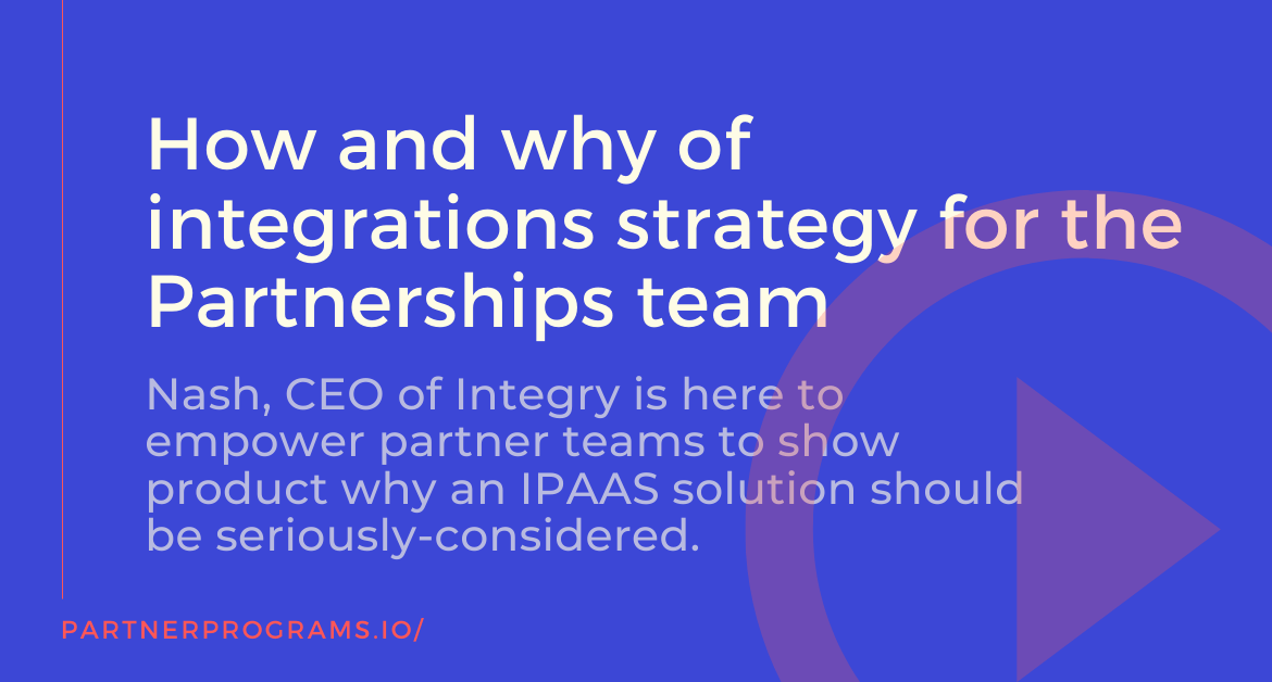 [Podcast] How and why of integrations strategy for the Partnerships team