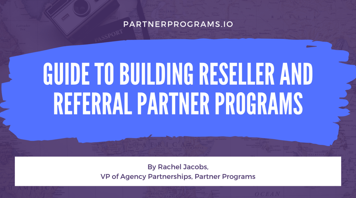 Guide to Building Reseller and Referral Partner Programs