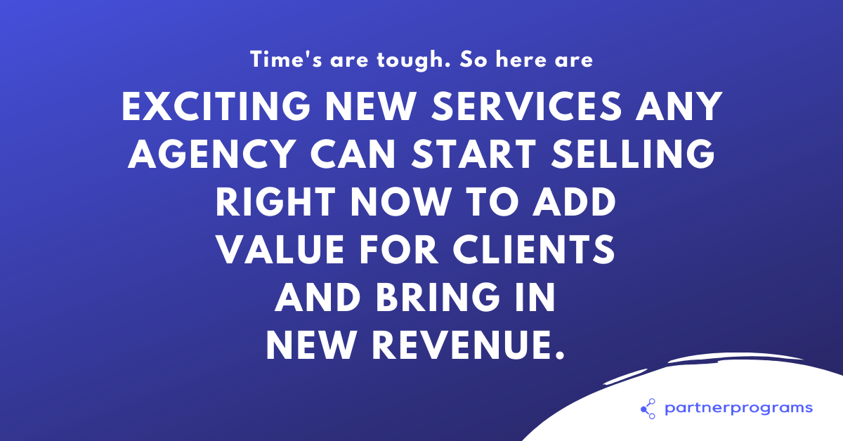 7 New Services to Start Selling Right Now to Add Value for Clients and Bring in New Revenue!