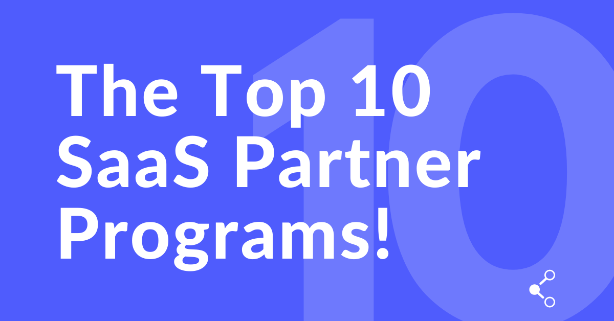 Top 10 SaaS Partner Programs