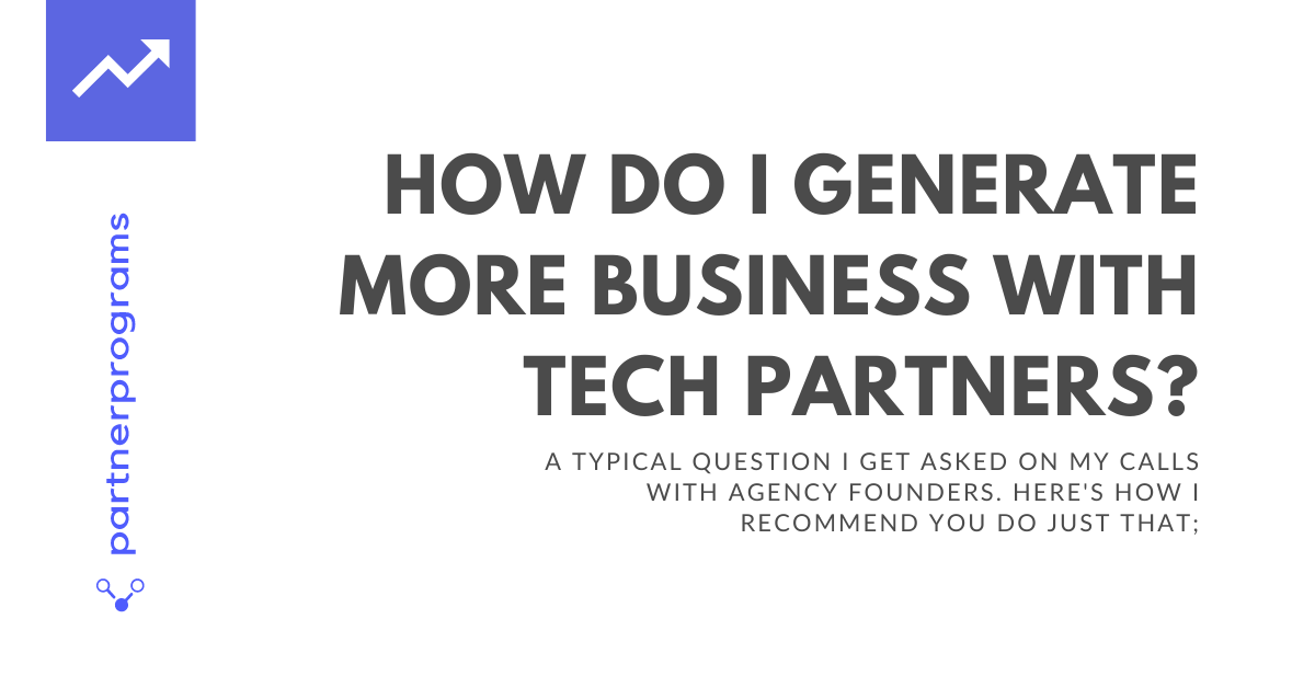 How do I generate more business with technology partnership?