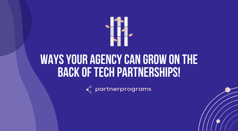 How Agencies can Grow Revenue Partnering with Tech