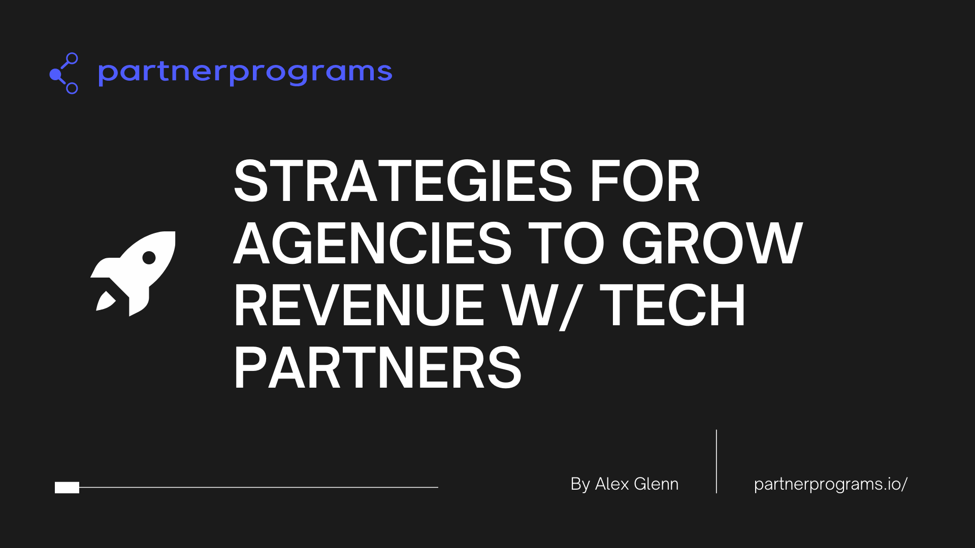 Strategies for Agencies to Grow Revenue w/ Tech Partners
